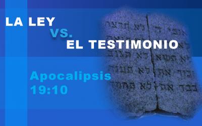 La Ley vs. El Testimonio